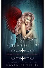 Crimes of Cupidity: A Fantasy Reverse Harem Story (Heart Hassle Book 3) Kindle Edition