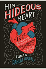 His Hideous Heart: 13 of Edgar Allan Poe's Most Unsettling Tales Reimagined Kindle Edition