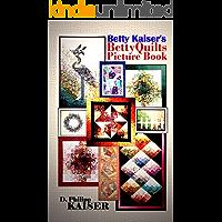 Betty Kaiser's BettyQuilts Picture Book