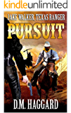 "Jake Walker: Texas Ranger: Pursuit: The First Novel In The ""A Jake Walker Western"" Series!"