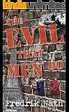 The Evil That Men Do - A World War II Novel: World War 2 Romance (World War II Adventure Series Book 5)