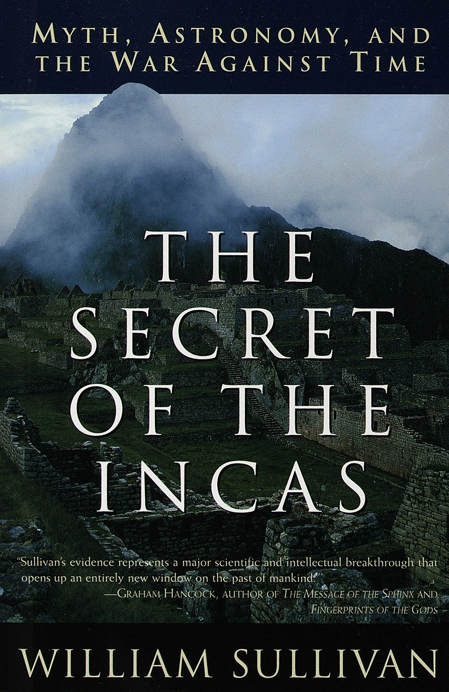 The Secret of the Incas: Myth, Astronomy, and the War Against Time ...
