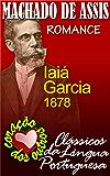 IAIÁ GARCIA (COLEÇÃO MACHADO DE ASSIS Livro 6)