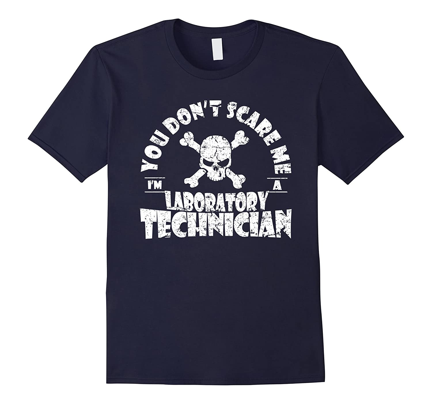 You Dont Scare Me Im A Laboratory Technician Shirt - Job Tee-TH