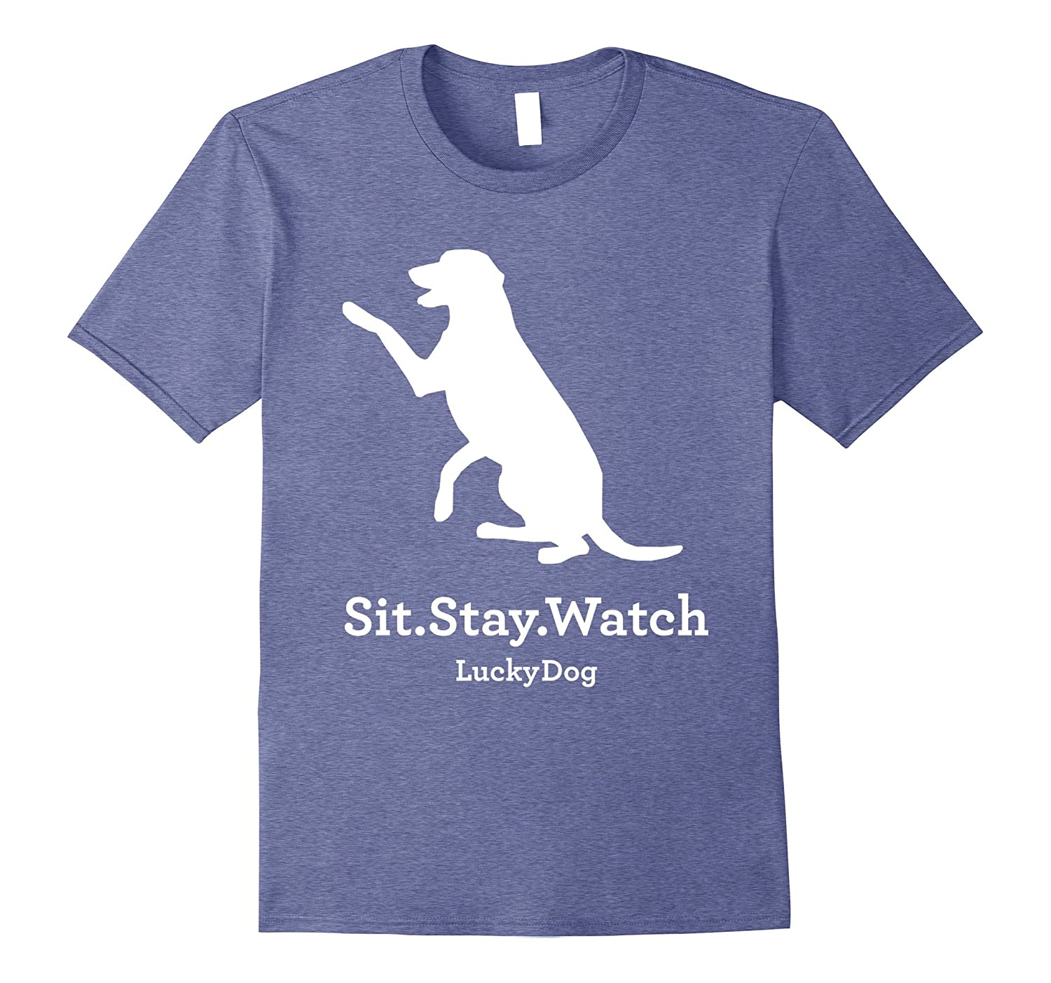 Lucky Dog Sit.Stay.Watch. T-Shirt-AZP
