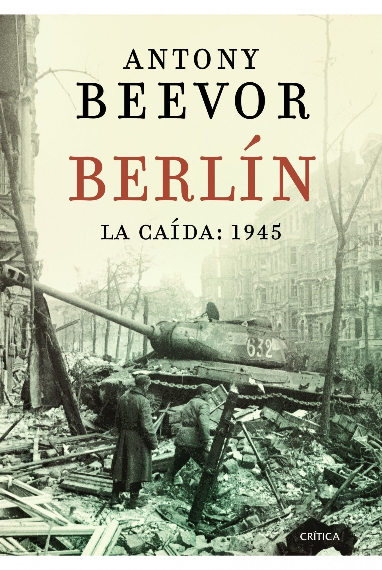 Berlín: La caída: 1945 (Memoria (critica)): Amazon.es: Antony Beevor ...