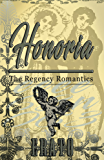 Honoria: a romantic comedy (The Regency Romantics)
