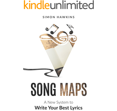 Song Maps A New System To Write Your Best Lyrics Kindle Edition By Hawkins Simon Arts Photography Kindle Ebooks Amazon Com