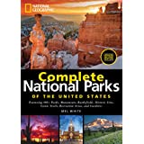 National Geographic Complete National Parks of the United States: 400+ Parks, Monuments, Battlefields, Historic Sites, Scenic