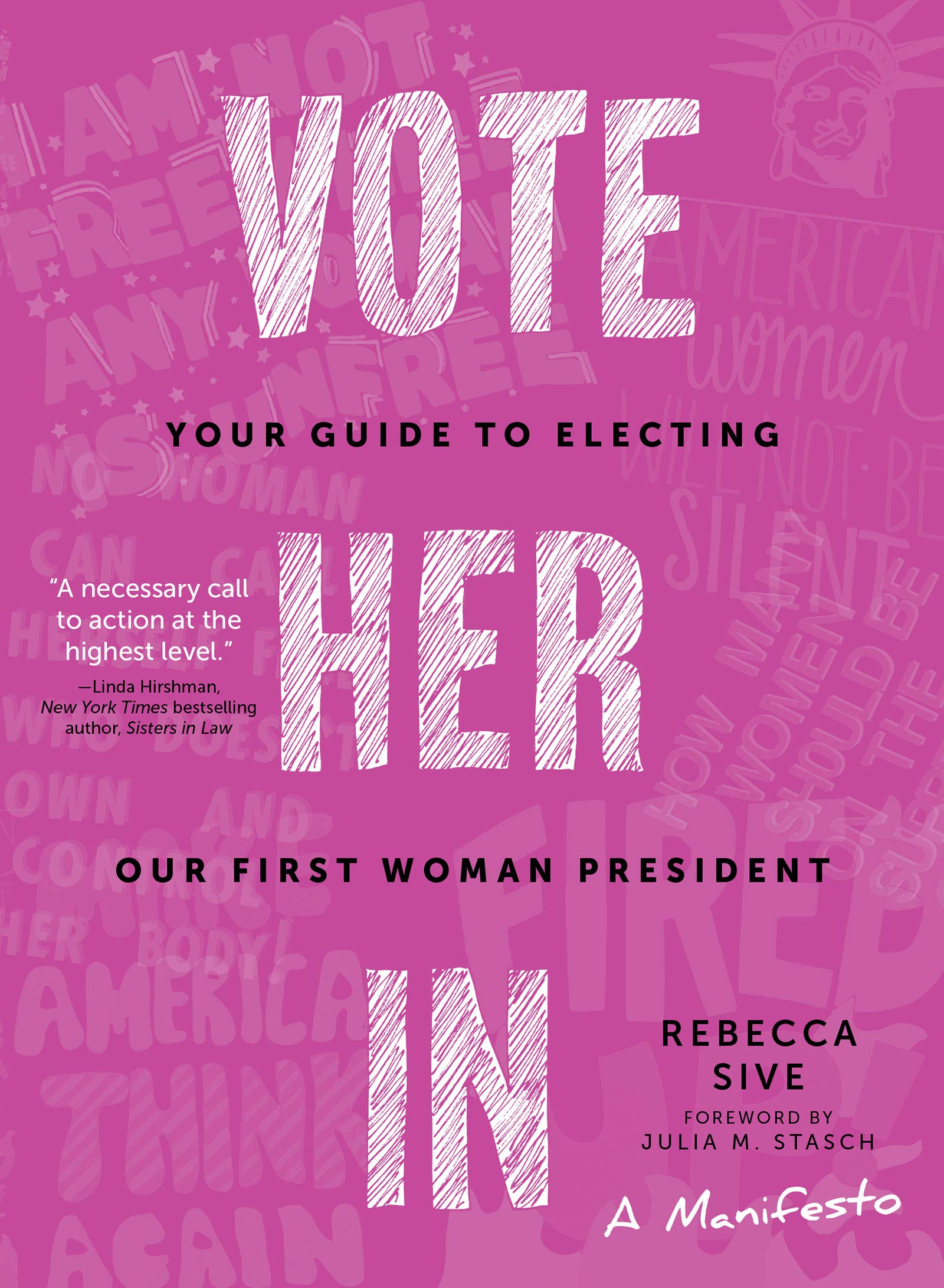 Vote Her in: Your Guide to Electing Our First Woman ...
