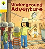 Oxford Reading Tree: Level 5: More Stories A: Underground Adventure