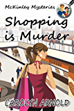 Shopping is Murder (McKinley Mysteries series Book 6)