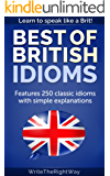 Best British Idioms – 250 Classic British English Idioms
