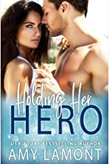 Holding Her Hero : An Enemies to Lovers Military Romance Kindle Edition