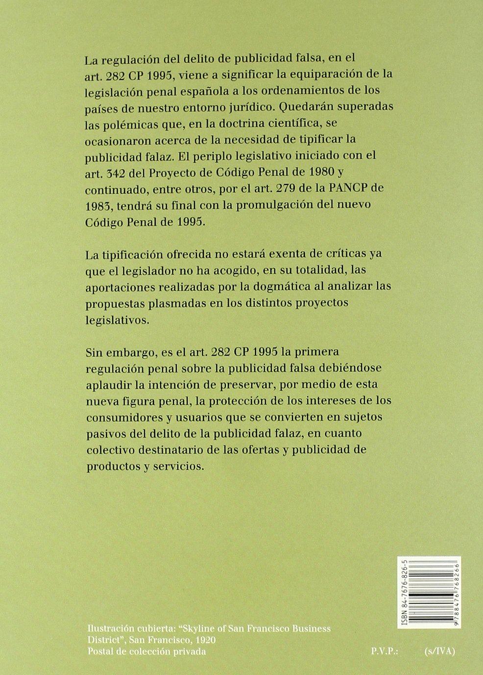 El delito de publicidad falsa: El artículo 282 del CP 1995, la protección penal de los consumidores frente a la actividad publicitaria falaz: Amazon.es: E. ...