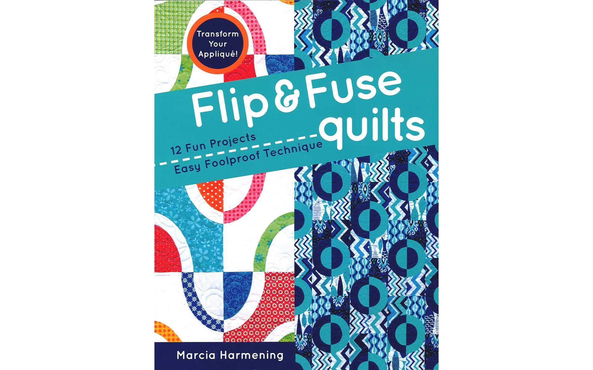 C&T PUBLISHING C&T Flip & Fuse Quilts Bk