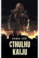 Cthulhu Kaiju Kindle Edition