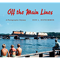Off the Main Lines: A Photographic Odyssey (Railroads Past and Present) book cover