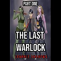 The Last Warlock - Part One: Urban Fantasy Harem Adventure (Warlock's Harem Book 1) (English Edition)