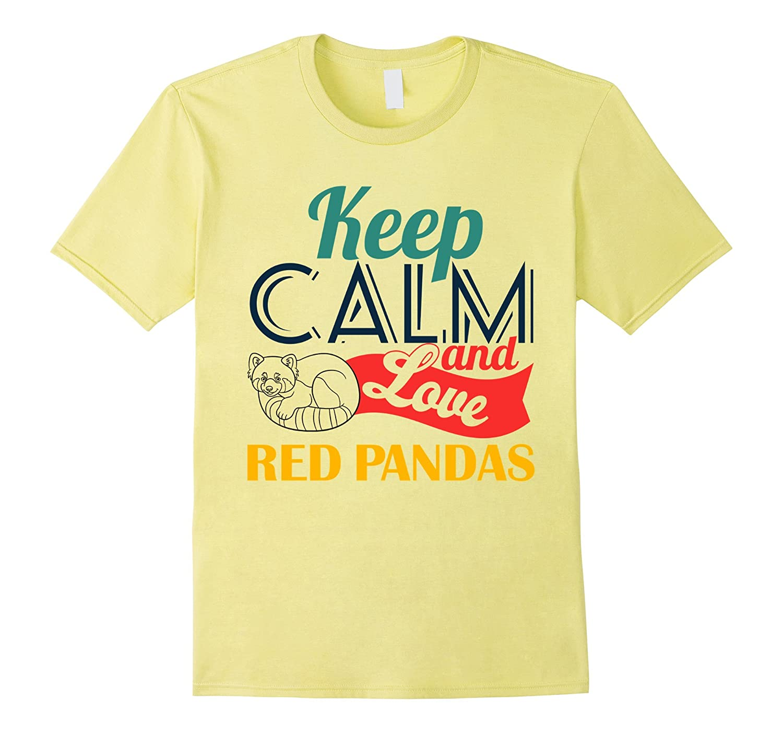 13d8c8cf Red Panda Shirt Keep Calm And Love Red Pandas T shirts-PL – Polozatee