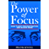 Focus: The Power of Focus: How To Beat Procrastination And Achieve More