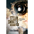 Steam, Smoke & Mirrors: A magical steampunk mystery that will have you hooked (Michael Magister and Phoebe Le Breton Book 1)