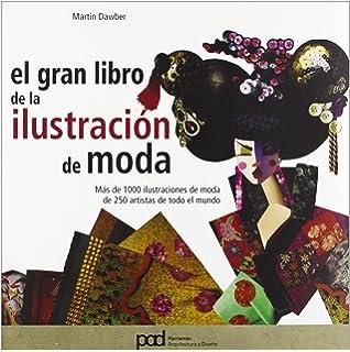 El gran libro de la ilustración de moda / The Great Book of fashion illustration (