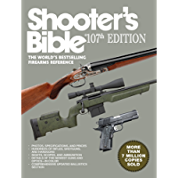 Shooter's Bible, 107th Edition: The World''s Bestselling Firearms Reference