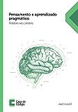 Pensamento e aprendizado pragmático: Refatore seu cérebro