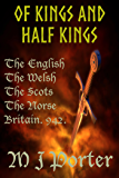 Of Kings and Half Kings (Chronicles of the English Book 2)