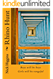 Rhino Hunt : A unique comedy adventure loaded with outrageous humour: Boys will be boys. Girls will be vengeful. (English Edition)