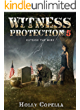 Witness Protection 5: Outside the Wire