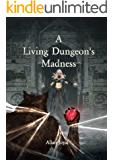 A Living Dungeon's Madness
