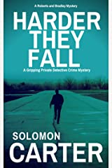 Harder They Fall: A Gripping Private Detective Crime Mystery (Harder They Fall Private Investigator Crime Thriller Series Book 1) Kindle Edition