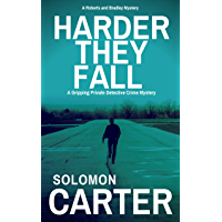 Harder They Fall: A Gripping Private Detective Crime Mystery (Harder They Fall Private Investigator Crime Thriller Series Book 1) (English Edition)