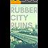 Rubber City Ruins