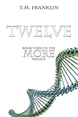 TWELVE: Book Three in the MORE Trilogy