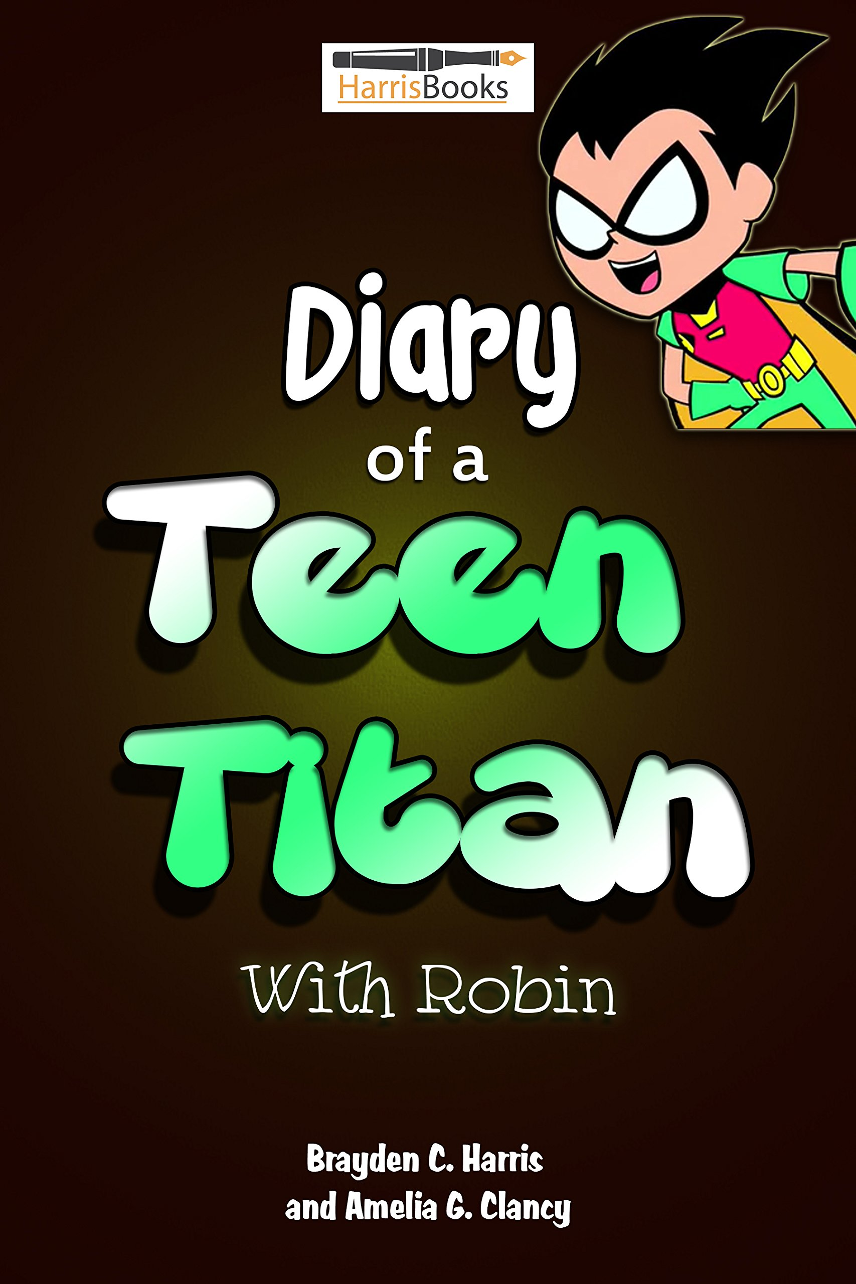 Diary Of A Teen Titan  Adventures Of Robin  English Edition