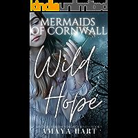 Wild Hope (Mermaids of Cornwall Series Book 5)