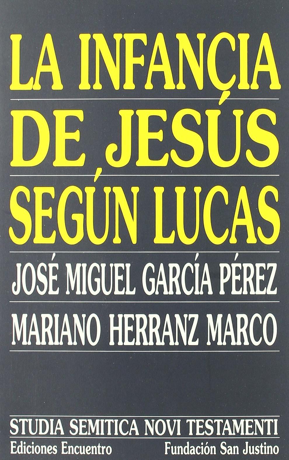 Read Online La Infancia De Jesus Segun Lucas/ The Childhood of Jesus According to Lucas (Spanish Edition) PDF