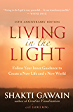 Living in the Light, 25th Anniversary Edition: Follow Your Inner Guidance to Create a New Life and a New World