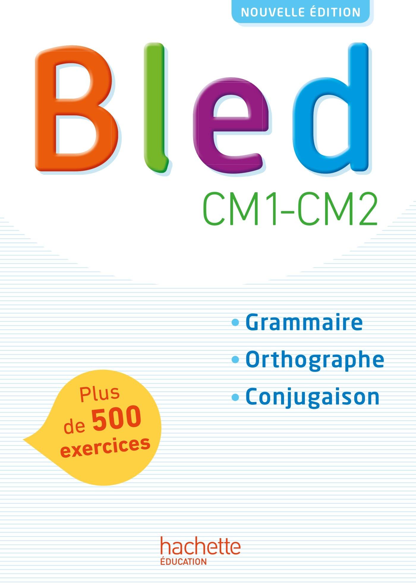 Bled Cm1 Cm2 Grammaire Orthographe Conjugaison Bled 14 Amazon Co Uk Berlion Daniel 9782017009245 Books
