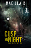 Cusp of Night (A Hode's Hill Novel Book 1)