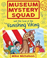 Museum Mystery Squad And The Case Of The