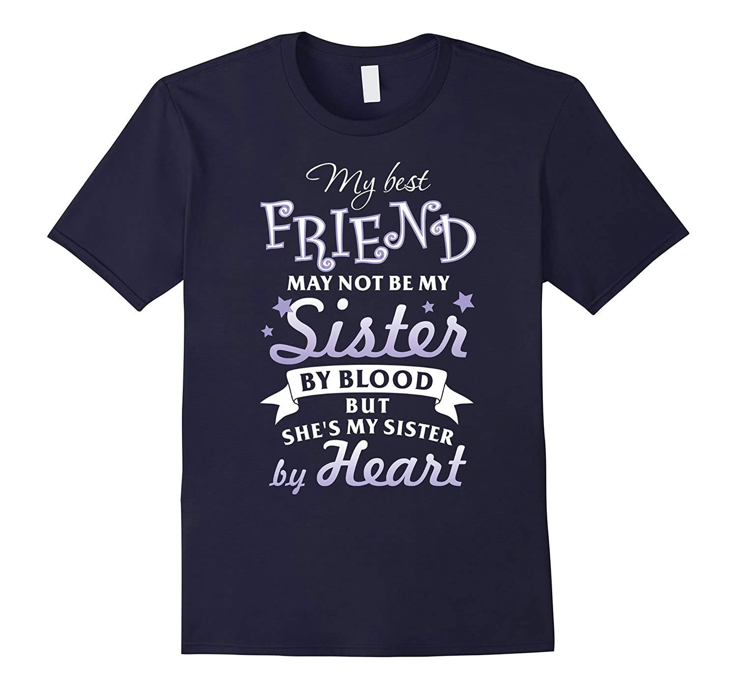 Best Friend Gift Shirt for Girl who is Your Sister By Heart-CL