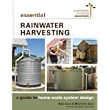 Essential Rainwater Harvesting: A Guide to Home-Scale System Design (Sustainable Building Essentials Series, 11)