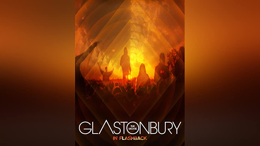 Glastonbury The Movie In Flashback