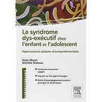 Le syndrome dys-exécutif chez l'enfant et l'adolescent: Répercussion scolaires et comportementales