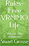 Rules-Free VRMMO Life: Volume XIII: Aftermath