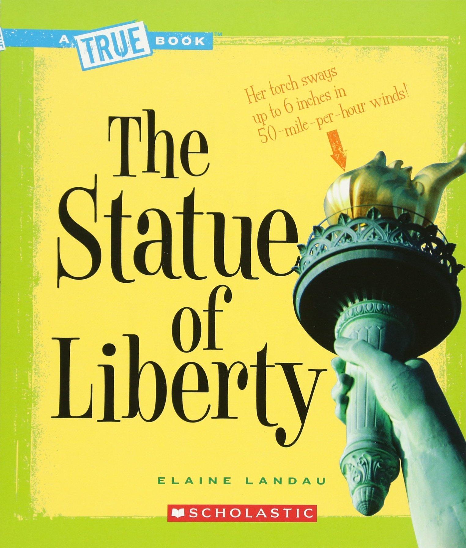 The Statue of Liberty (True Book): Elaine Landau: 9780531147856:  Amazon.com: Books
